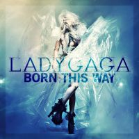 Lady GaGa Born This Way by laca1209