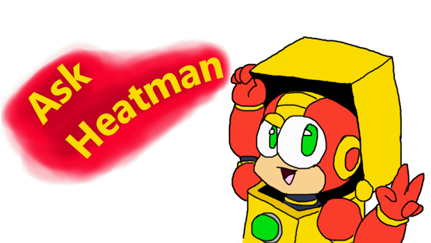 Ask Heatman (NOW ON) by DWN015-Heatman