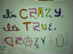 Crazy 4 U! by MatriannaRawwkz