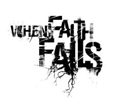 When Faith Fails Logo by joezerosum