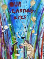 Our Earthly Eyes by ThimbleBostitch