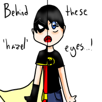 Behind These Hazel Eyes by thedazedartist