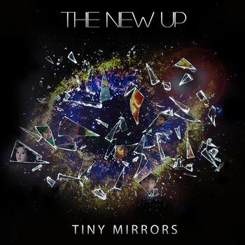 The New Up - Tiny Mirrors (album cover) by catchuptheduck