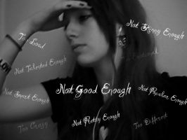 Not Good Enough by AbandonedMelody
