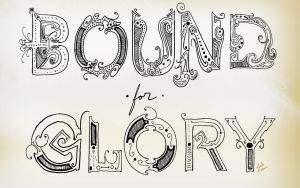 Bound For Glory Lettering by xzebulonx
