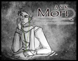 ASK MORI - MUSIC (FAN MADE SHIFT THEME SONG) by moritheshifter