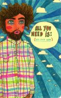 All You Need Is by LadyOrlandoArt