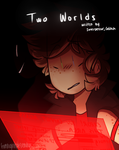 Two Worlds (bookcover) by FiveNightsAtSlendys