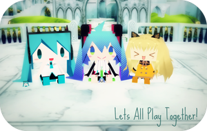 Lets All Play Together! by HappyMMDer