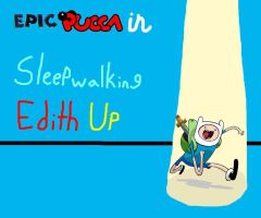 Sleepwalking Edith Up by rabbidlover01