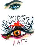 Your eyes are full of Hate. by Thebutterflyxeffect