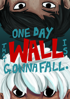 One Day That Wall Is Gonna Fall by littleMURE