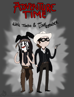 Adventure Time with Tonto and The Lone Ranger by Bane-Shadows