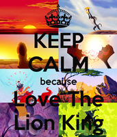 Keep Calm and Love The Lion King! and deviantID :) by SuperSayian5Naruto