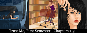Trust Me: First Semester - Chapters 1-3 by tbdoll