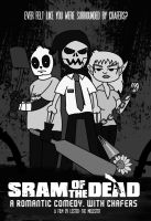 Sram Of The Dead by creepyboy