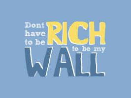 Dont have to be RICH wallpaper by Tom32i