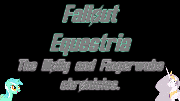 Fallout Equestria the Molly/Fingerwubs Chronicles by DonnEStarside