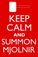 Keep Calm and Summon Mjolnir by neilkristian