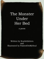 The Monster Under Her Bed by PaintedOnMySoul