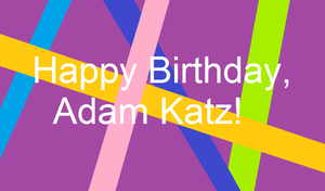 Adam Katz Birthday! by AgentEliteFirey