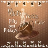 What's Perkin Cafe' By Theresa Carr by DesignbyTheresaCarr3