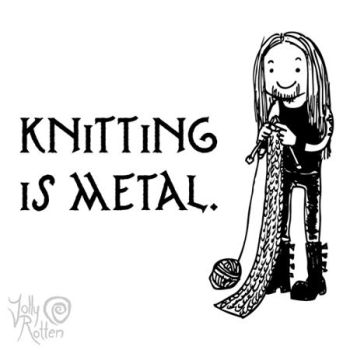 Knitting is metal by Kritzelkrams