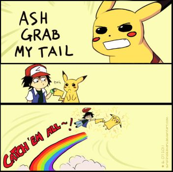 ASH GRAB MY TAIL by sunshineikimaru
