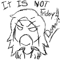 IT IS NOT FRIDAY by Taryndedoo