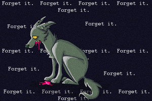 Forget It. by Fuqqed