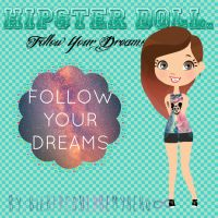 +Hipster Doll - Follow your dreams. by BieberCouldBeMyHero