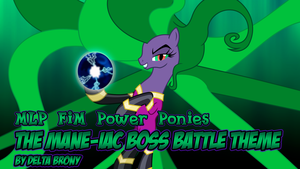 [MLP FiM Power Ponies] The Mane-iac Boss Battle by DashieMLPFiM