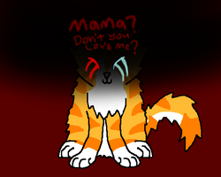 Don't you love me Mama? by Ask-Weaselfur