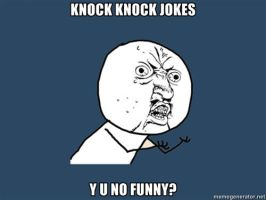 Y U NO: knock knock jokes by lulzypop
