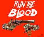 Run the Blood by harrison2142
