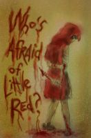 who's afraid of little red? by twisted-wind