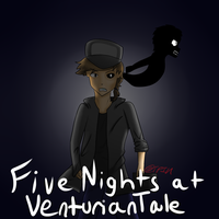 Five nights at Venturiantale by ThePikachuishere