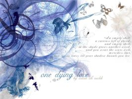 One Dying Love by anewfalladamo