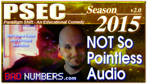 PSEC 2015 NOT So Pointless Audio (badnumbers.com) by paradigm-shifting