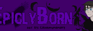 Commission: EpiclyBorn (banner) by colormymemory