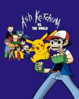 Ash Ketchum Vs the World by jEROMEaNIMATIONS