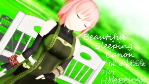 MMD|Sleeping Canon in a place of happiness by Katsukaze-Kai