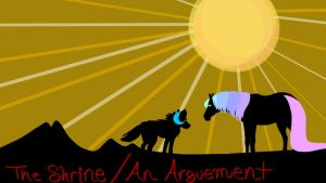 The Shrine/An Arguement by Sydnohorse