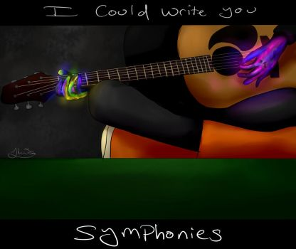 I could write you symphonies - Stranger by Strange-Wonders