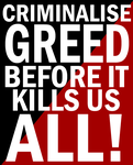 Criminalise Greed by Party9999999