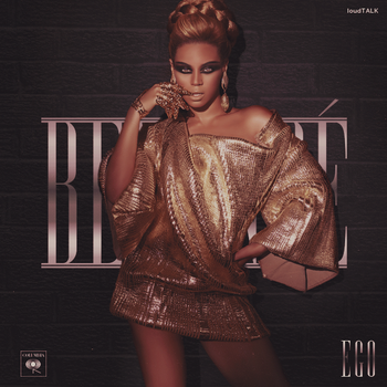 Beyonce - Ego by LoudTALK