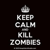 Keep calm and kill zombies (tribute Toony Tornado) by Theavengercoat