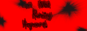 I'm Not Running Anymore. by MorrowTheWolfessPup