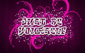 Just be yourselF by LoLaTi