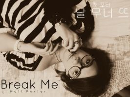 Break Me by PockyBoxxProductions